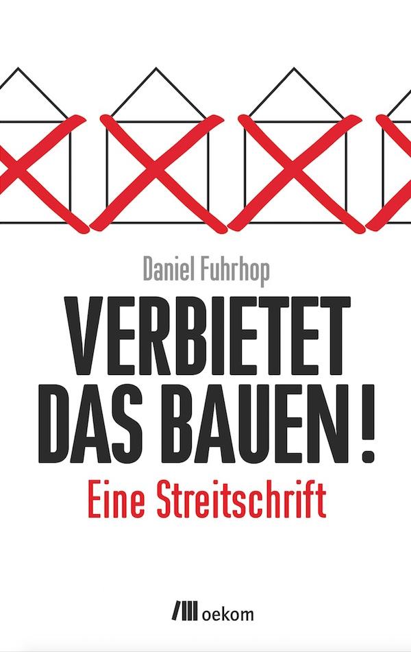Verbietet-das-Bauen Verbietet das Bauen: Eine Streitschrift Bücher Lifestyle Nachhaltiges Bauen